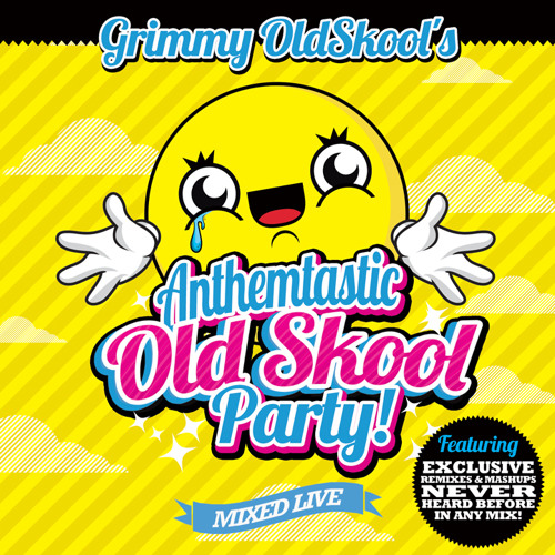 Grimmys Anthemtastic Old Skool Party!