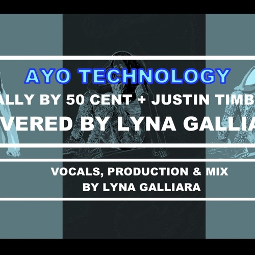 [FREE MP3 DOWNLOAD] - AYO TECHNOLOGY (ORIGINAL BY 50 CENT+JUSTIN TIMBERLAKE) COVER BY LYNA GALLIARA