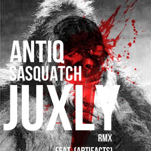 Sasquatch - ANTIq (JUXLY REMIX) [feat. Artifacts]