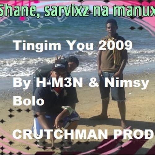 Tingim You- Nimsy Bolo & H-M3N (2009 Refix Crutchman Prod.)