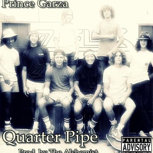 Prince Garza - Quarter Pipe (Prod. by The Alchemist)