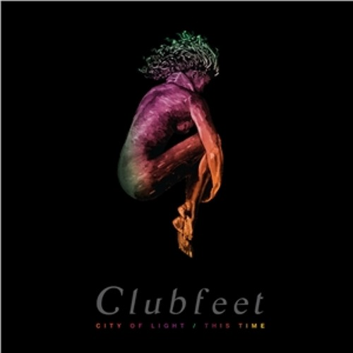 Clubfeet - City of Light (Dublin Aunts Remix) Free D/L