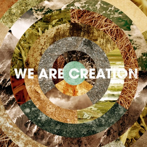 We Are Creation - Upon Your Ways