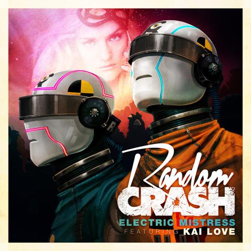 Random Crash - Electric Mistress ft. Kai Love (Promo Edit)
