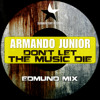 ARMANDO JUNIOR - DON'T LET THE MUSIC DIE (Edmund Remix) Teaser