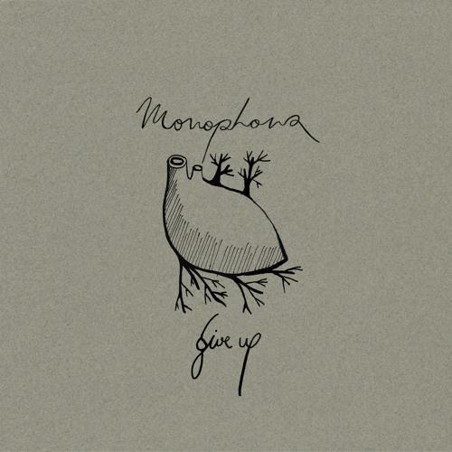 Monophona - Give up