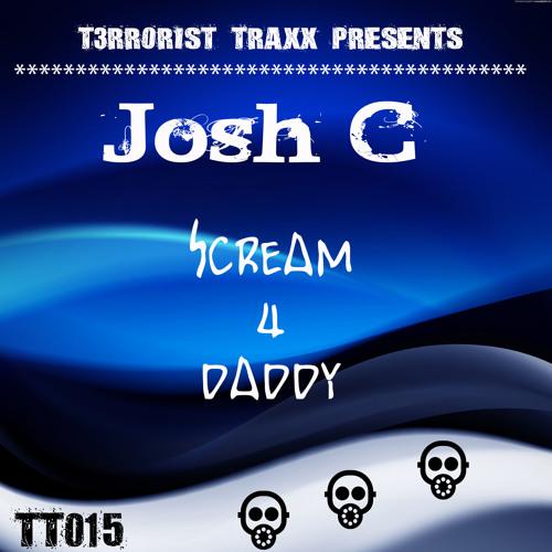TT014 - Josh C - Scream 4 Daddy