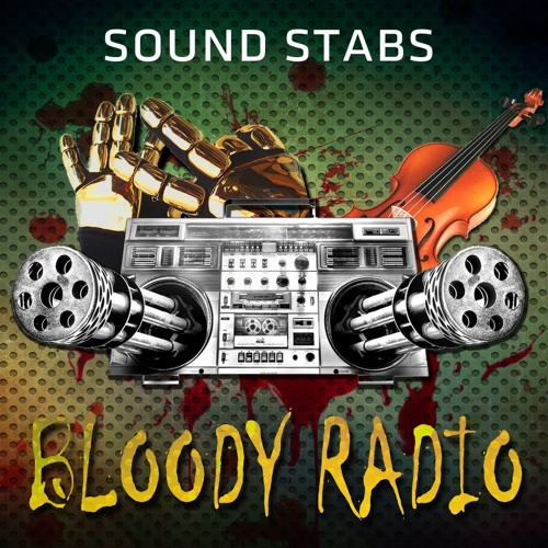 Sound Stabs - Bloody Radio (Official)