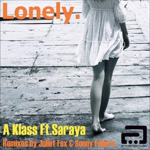 A Klass feat. Saraya - Lonely (Sonny Fodera Vocal Mix)