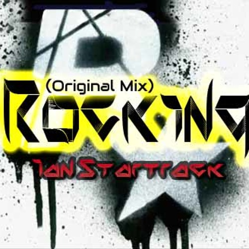 Rocking - Ian Startrack (Original Mix)