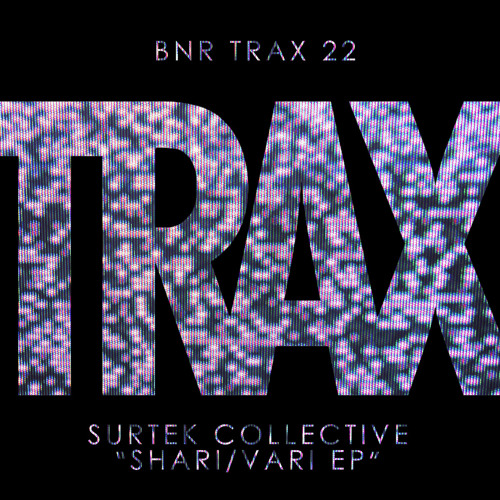 BNRTRAX022: SURTEK COLLECTIVE - SHARI / VARI