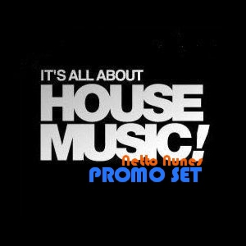 Netto Nunes - It´s all about House Music PROMO SET (Agosto 2012)