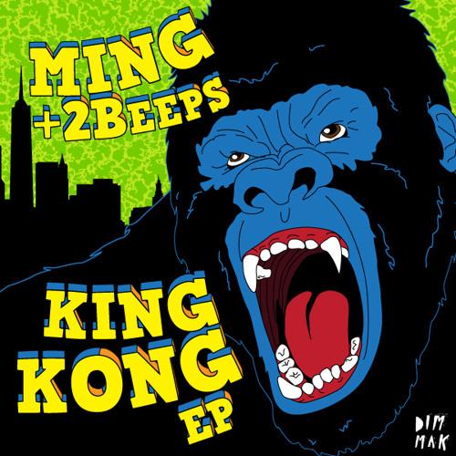 MING + 2Beeps - King Kong (Original Mix)