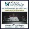 LIBERTY CLASSIC SESSIONS VOL 7 - MIKE RUFF CUT LLOYD, MC TELLER, SHARKY P & MC WICKED @LIBERTY 3RD B'DAY SEPT 2000
