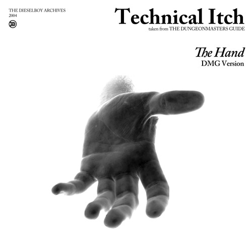 Technical Itch - The Hand (DMG Version)
