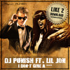 Dj Punish Ft Lil Jon - i don't give a .... FULL DOWNLOAD IN THE DESCRIPTION!! GET IT!