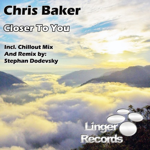 Chris Baker - Closer To You (Stephan Dodevsky Remix) (Cut) [Linger Records]