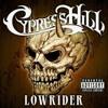 Cipress hill  -  low rider rmx dj roots