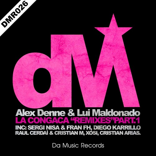 Alex Denne & Lui Maldonado - La Congaca (Diego Karrillo Remix) @ DA MUSIC RECORDS
