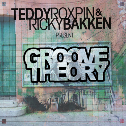 Teddy Roxpin & Ricky Bakken - Groove Theory Thursday Vol. 5 (Feat. Danny Kosmo)