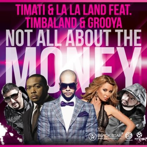 Timati & La La Land Ft Timbaland & Grooya - Not All About The Money (Jerome Remix)