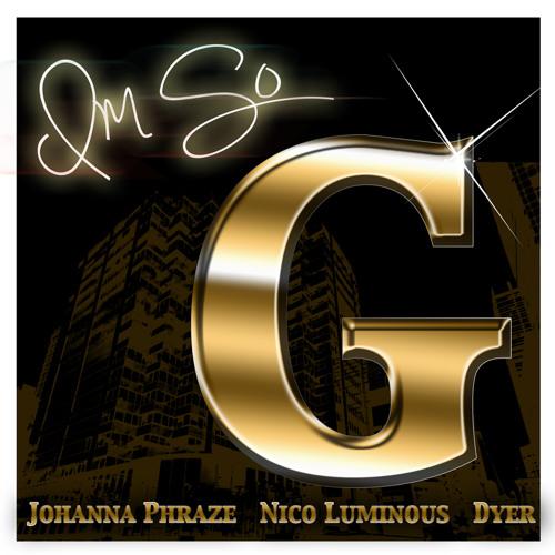 """""""SO G"""" Nico Luminizzle, Johanna Phraze - Featuring Dyer MC"""
