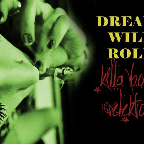 DREADS WILL ROLL - killa bong dub mix