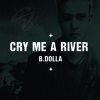 Justin Timberlake - Cry Me a River [B.Dolla Remix]