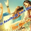 Tum Hi Ho Bandhu (Cockatail)-Dj Kash