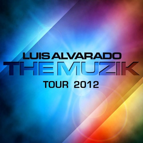 LUIS ALVARADO - THE MUZIK - SPIRITUAL RADIO VERSION