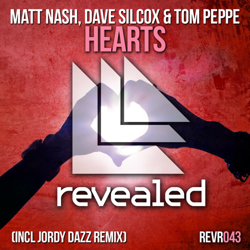 Matt Nash, Dave Silcox & Tom Peppe - Hearts (incl Jordy Dazz Remix) [OUT NOW]