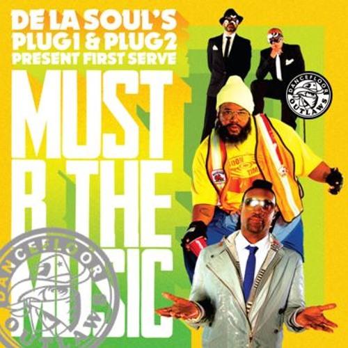 De La Soul present First Serve - Must B The Music (Dancefloor Outlaws Bumpin the Funk Remix)