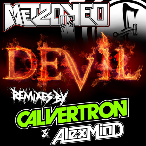 Metzo Vs Yeo - Devil (Calvertron Remix)