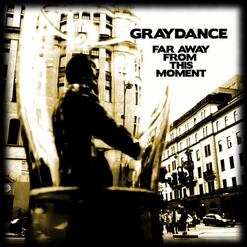 Graydance - Far Away From This Moment - EP