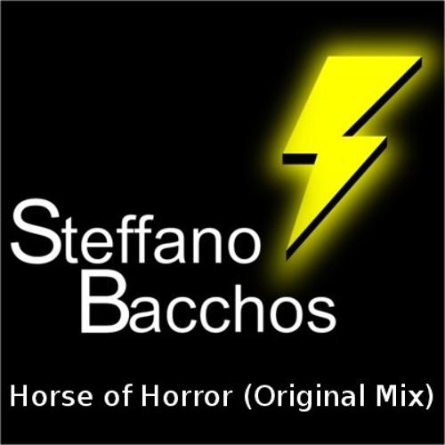Steffano Bacchos - Horse of Horror (Original Mix) [Unmastered 128kbps]
