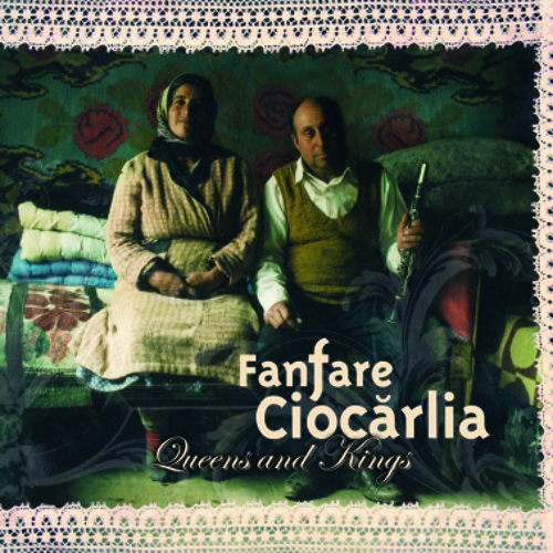 "Fanfare Ciocarlia / Que Dolor from ""QUEENS AND KINGS"""