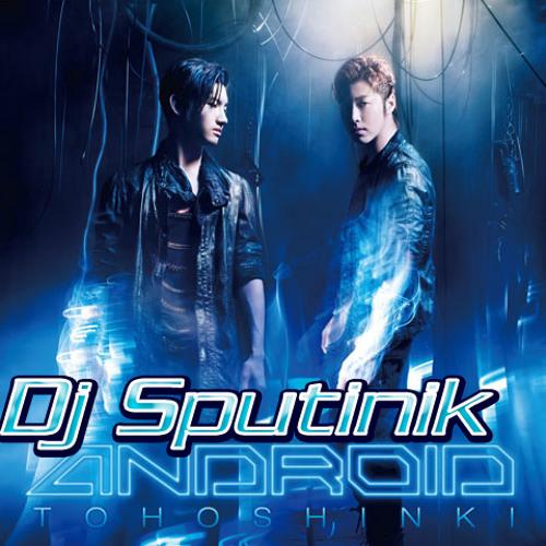 TVXQ!(東方神起) ANDROID (Sputinik PARTYHOUSE ) - sputinikmusic