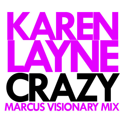 Karen Layne - Crazy (I Luv U) Marcus Visionary Remix (Radio Edit)