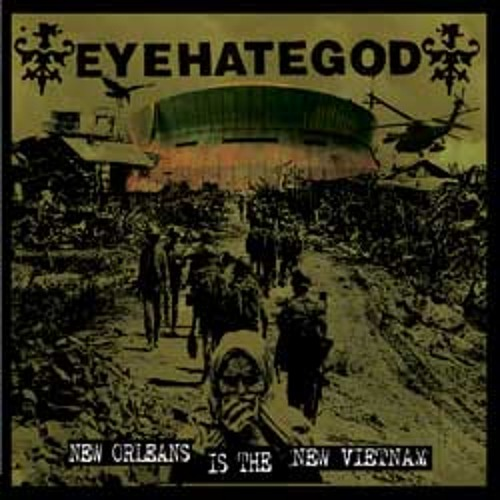 EYEHATEGOD New Orleans Is The New Vietnam (Excerpt)