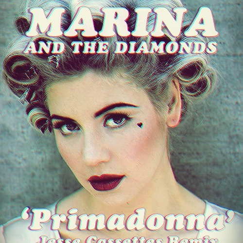 Marina And The Diamonds - Primadonna (Jesse Cassettes Remix) Official