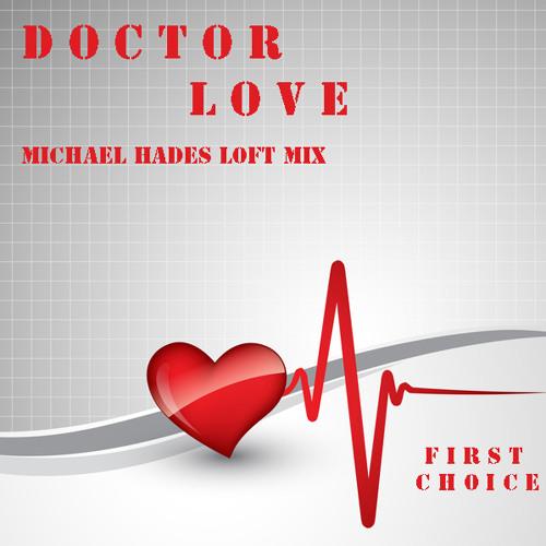 Doctor Love (Michael Hades Loft Mix) - First Choice
