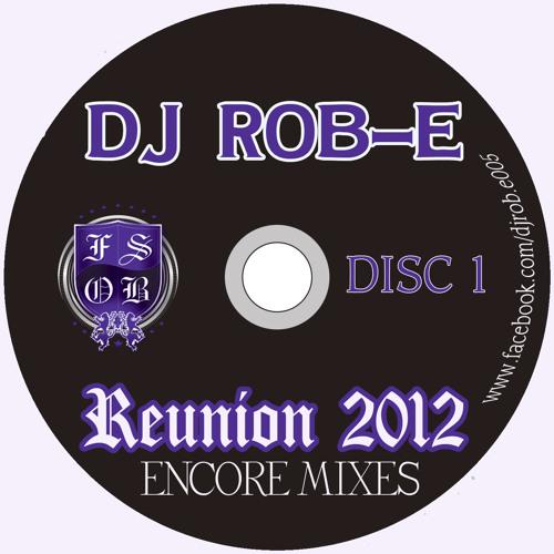 DJ Rob-E - The Official Reunion Mix - 2012 Encore Edition (Disc 1)