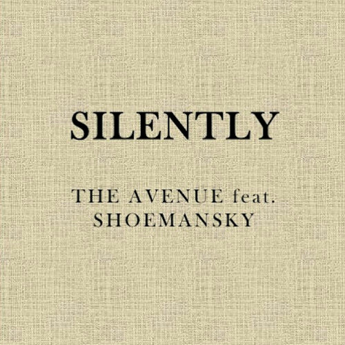 Silently (feat. The Avenue)