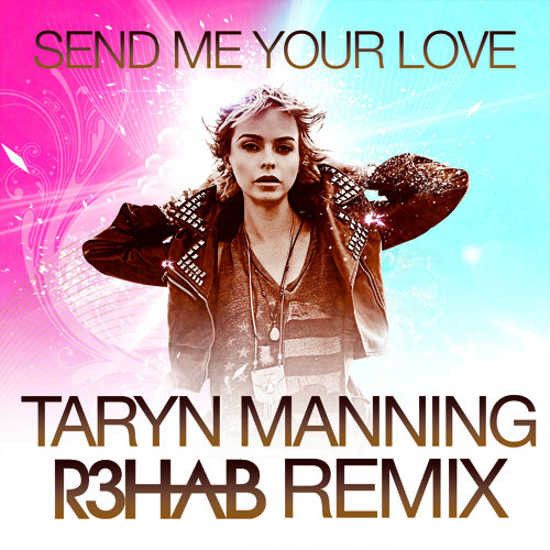 Taryn Manning - Send Me Your Love (R3hab Remix)
