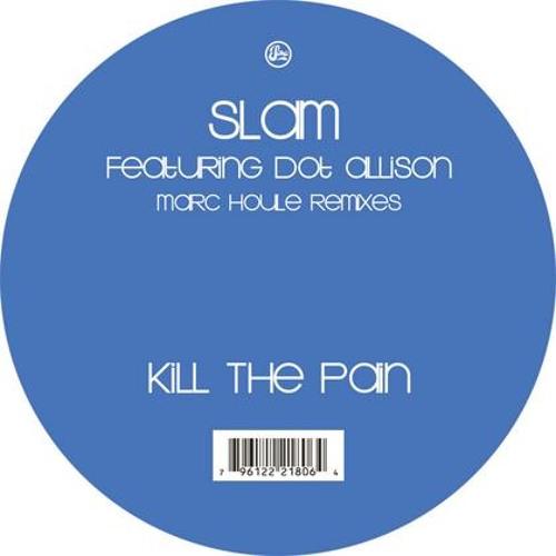 Slam - Kill The Pain (Marc Houle Remix)   Soma   2005