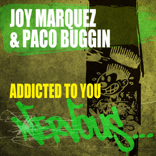 Joy Marquez & Paco Buggin - Addicted To You