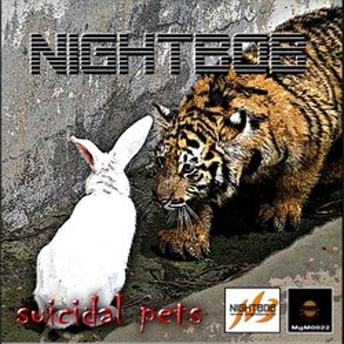 Nightbob - Suicidal Pets (Original Mix)