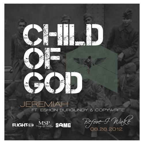 Jeremiah - Child Of God (feat. Eshon Burgundy & Copywrite)