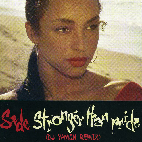 Sade-Love Is Stronger Than Pride (DJ Yamin Remix)