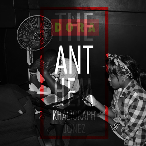 The Anthem ft. Khaligraph Jonez (Prod. By AR, Dora)